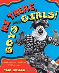 Hi There, Boys and Girls! America's Local Children's TV Programs by Tim Hollis (2001-10-30)