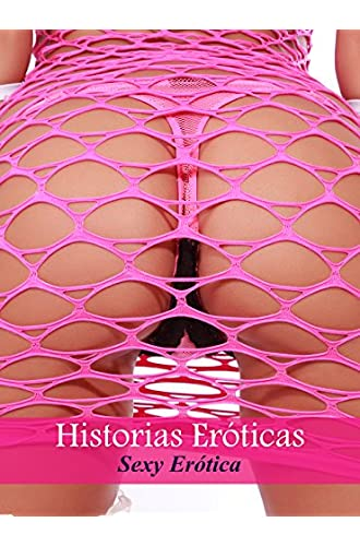 Historias Eróticas: Sexy Erótica