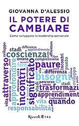 Il potere di cambiare: Come sviluppare la leadership personale