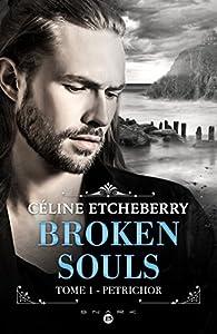 Broken Souls, tome 1 : Petrichor par Céline Etcheberry