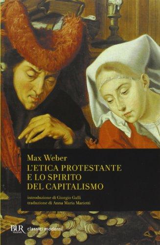 L Etica Protestante E Lo Spirito Del Capitalismo Con La Storia Di Una Controversia Di Ephraim Fischof