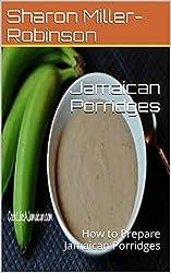 Jamaican Porridges: How to Prepare Jamaican Porridges (English Edition)