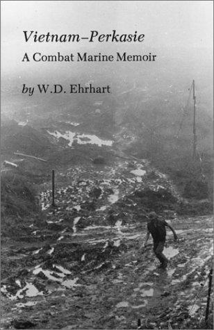 Vietnam-Perkasie: A Combat Marine Memoir by W. D. Ehrhart (1983-09-03)