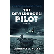 The Devil Dragon Pilot: A Ford Stevens Military-Aviation Thriller (English Edition)
