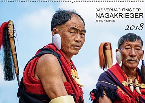 Das Vermächtnis der Nagakrieger (Wandkalender 2018 DIN A2 quer): Das kulturelle Erbe der Kopfjäger Nagalands (Monatskalender, 14 Seiten (Indien Tracht)
