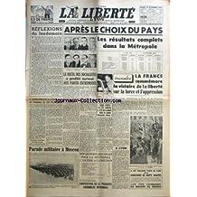 LIBERTE LYON (LA) du 12/11/1946 - APRES LE CHOIX DU PAYS - LES RESULTATS COMPLETS DANS LA METROPOLE - MM. SANGNIER - LETOURNEAU - L'ABBE PIERRE - POIMBOEUF - COST-FLORET - MENDES-FRANCE - M. MARTEL ET V. AURIOL - LES SIEGES DANS LA METROPOLE - L'ALGERIE ET LA REUNION - PARADE MILITAIRE A MOSCOU - LE 11 NOVEMBRE - LE FUTUR GENDRE DE M. CHURCHILL - LE CAPITAINE CHRISTOPHER R. S.