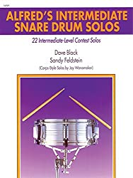 Alfred's Intermediate Snare Drum Solos: 22 Intermediate-Level Contest Solos by Dave Black (1998-02-01)