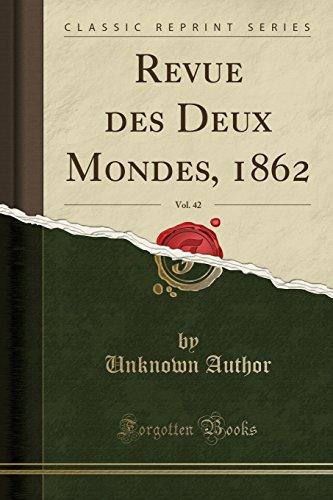 Revue Des Deux Mondes, 1862, Vol. 42 (Classic Reprint)