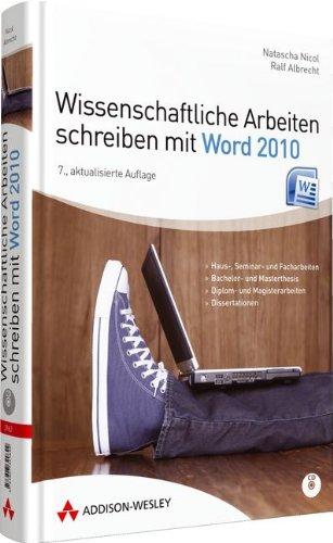 Wissenschaftliche Arbeiten schreiben mit Word 2010 - Für Haus-, Seminar- und Facharbeiten, Bachelor- und Masterthesis; Diplom- und Magisterarbeiten ... und Doktorarbeiten (Sonstige Bücher AW) - Haus Bachelor