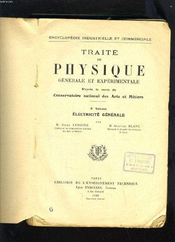TRAITE DE PHYSIQUE GENERALE ET EXPERIMENTALE D'APRES LE COURS DU CONSERVATOIRE NATIONAL DES ARTS ET METIERS