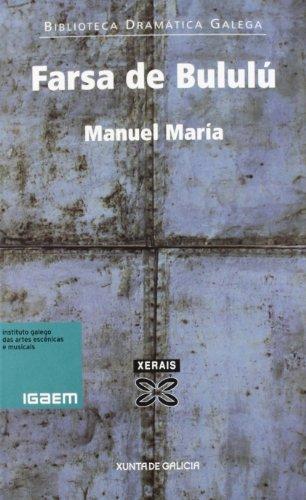 Farsa de Bululú (Edición Literaria - Teatro - Biblioteca Dramática Galega) por Manuel María
