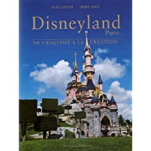 Disneyland Paris, De L'Esquisse A La Creation