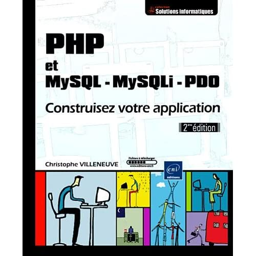 PHP et MYSQL - MySQLi - PDO - Construisez votre application [2ème édition]
