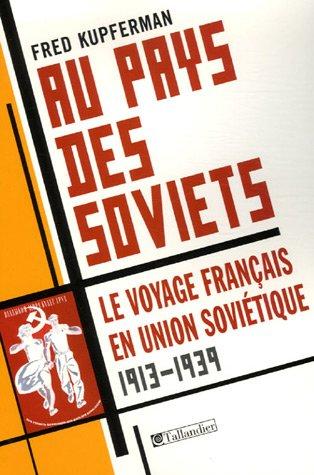 Au pays des Soviets : Le voyage français en Union soviétique 1917-1939 par Fred Kupferman