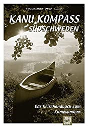 Kanu Kompass Südschweden: Das Reisehandbuch zum Kanuwandern