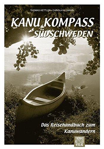 Kanu Kompass Südschweden: Das Reisehandbuch zum Kanuwandern: Alle Infos bei Amazon