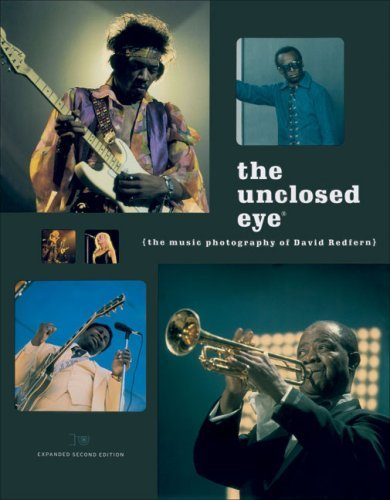 The Unclosed Eye: The Music Photography of David Redfern by David Redfern (2007-03-01)