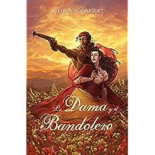 La Dama y el Bandolero: Comedia romántica erótica en la España del siglo XIX