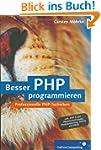 Besser PHP programmieren: Professione...