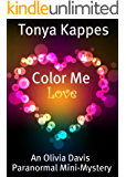 Color Me Love (An Olivia Davis Paranormal Mini-Mystery Book 1)