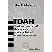 TDAH.Trastorno por déficit de atención e hiperactividad: De la infancia a la edad adulta (Alianza Ensayo)