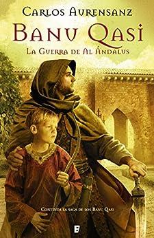 La guerra de Al Ándalus (Banu Qasi 2) de [Aurensanz, Carlos]
