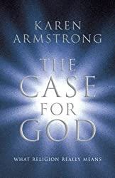 The Case for God: What religion really means by Karen Armstrong (2009-07-02)