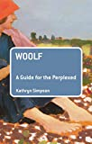 Woolf: A Guide for the Perplexed (Guides for the Perplexed)