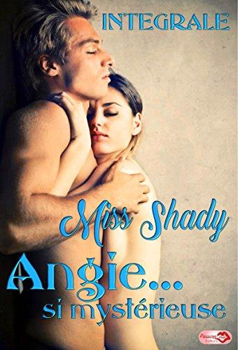 Angie... si mystérieuse - INTEGRALE par [Shady, Miss]