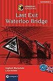 Last Exit Waterloo Bridge (Compact Lernkrimi). Englisch Grundwortschatz - Niveau A2
