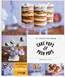 Cake pops et push pops - Les délices de Solar