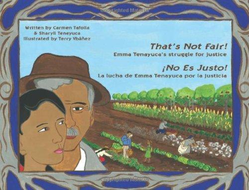 That's Not Fair! / ¡no Es Justo!: Emma Tenayuca's Struggle for Justice/La Lucha de Emma Tenayuca Por La Justicia por Carmen Tafolla