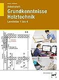 Arbeitsheft Grundkenntnisse Holztechnik: Lernfelder 1 bis 4 - Uwe Hellwig, Uta Mailänder