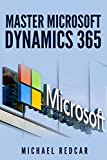 HOW TO USE MICROSOFT DYNAMICS 365