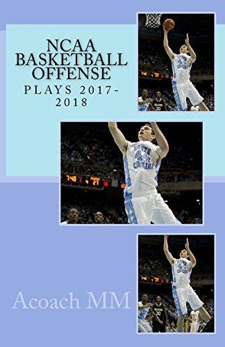 NCAA basketball offense. Plays 2017-2018: Volume 5 (Pure basketball) por Acoach MM