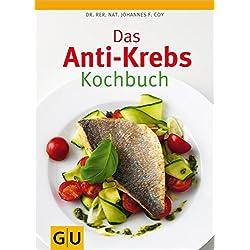 Das Anti-Krebs-Kochbuch (GU Diät&Gesundheit)
