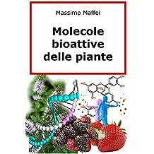 Molecole Bioattive delle Piante (Italian Edition)