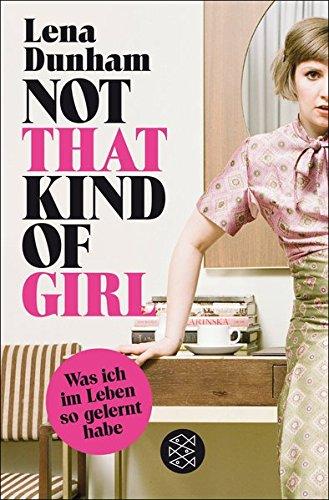 Buchcover Not That Kind of Girl: Was ich im Leben so gelernt habe