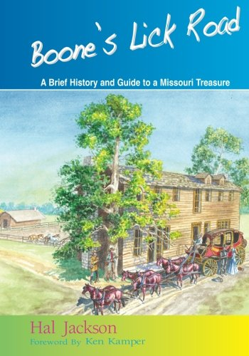 Boone's Lick Road: A Brief History and Guide to a Missouri Treasure