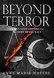 Beyond Terror: Islam's Slow Erosion of Western Democracy