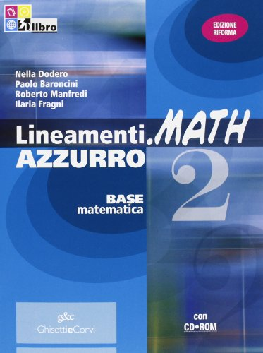 Lineamenti.math azzurro. Per le Scuole superiori. Con CD-ROM. Con espansione online: LINEAM.MATH AZZ.2+CDROM