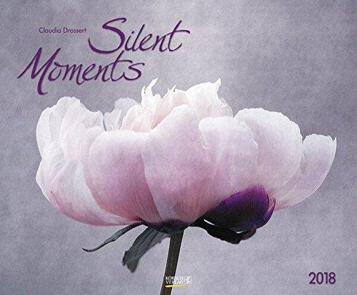 Silent Moments 2018: Großer Wandkalender. Foto-Kunstkalender Blumen und Stilleben. Querformat 55 x 45,5 cm (Wand-kalender Blumen)