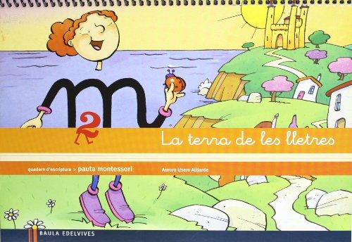 Quadern d¿escriptura 2 pauta montessori: la terre de les lletres