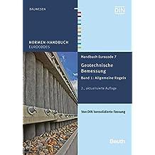 Handbuch Eurocode 7 - Geotechnische Bemessung: Band 1: Allgemeine Regeln Von DIN konsolidierte Fassung (Normen-Handbuch)