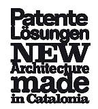 Patente Lösungen: New Architecture Made in Catalonia -