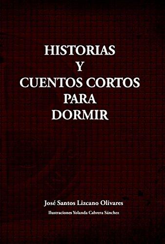Historias y cuentos cortos para dormir. (Spanish Edition)