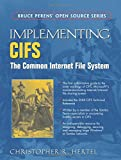 Implementing CIFS: The Common Internet File System (Bruce Perens Open Source)