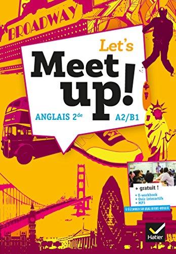 Let's Meet up ! - Anglais 2de Éd. 2018 - Livre élève