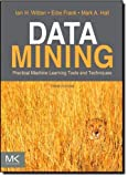 Data Mining: Practical Machine Learning Tools and Techniques, Third Edition (The Morgan Kaufmann Series in Data Management Systems) by Witten, Ian H., Frank, Eibe, Hall, Mark A. (2011) Paperback