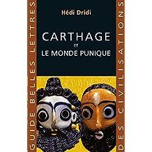 Carthage: Et le monde punique (Guides Belles Lettres des civilisations t. 21)
